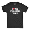 I Love My Awesome Wife Men's Tshirt
