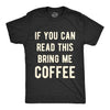 If You Can Read This Bring Me Coffee Men's Tshirt