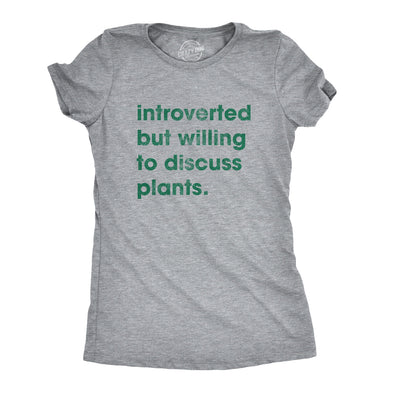 Womens Introverted But Willing To Discuss Plants Tshirt Funny Gardening Tee