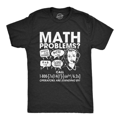 Math Problems? Men's Tshirt