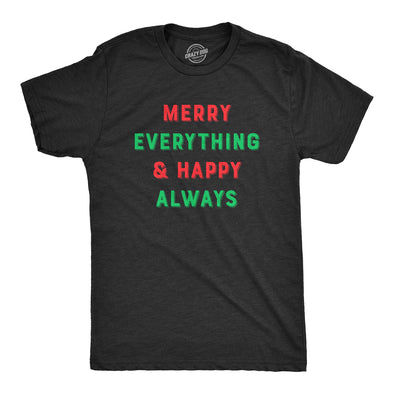 Merry Everything And Happy Always Men's Tshirt