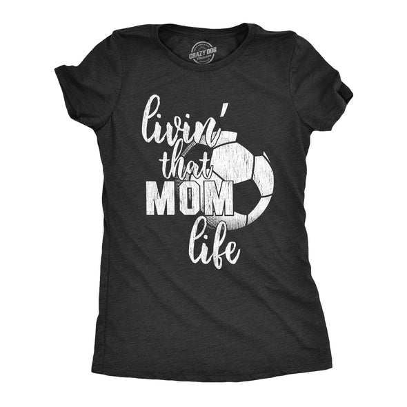 Womens Living That Soccer Mom Life Tshirt Cute Sports Tee