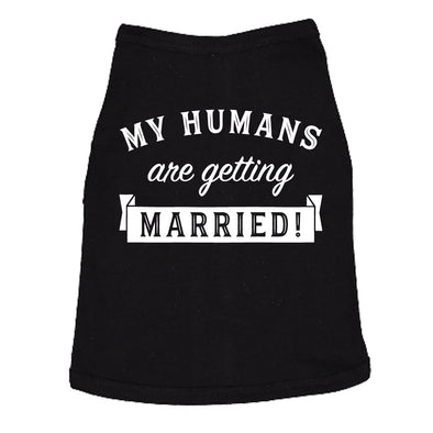 Dog Shirt My Humans Are Getting Married Shirt Cute Wedding Tee For Puppy