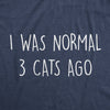 Womens I Was Normal 3 Cats Ago Tshirt Funny Crazy Kitty Lover Tee