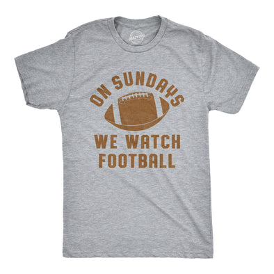 On Sundays We Watch Football Men's Tshirt