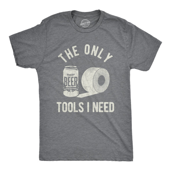 The Only Tools I Need Men's Tshirt