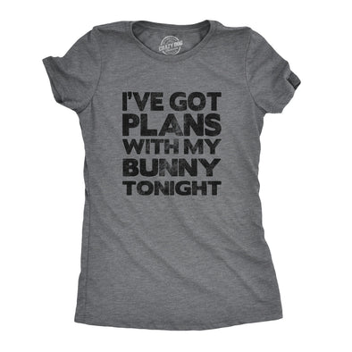 Womens Ive Got Plans With My Bunny Tonight T Shirt Sarcastic Funny Easter Tee