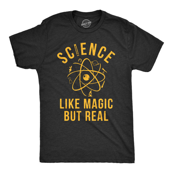 Science: Like Magic But Real Men's Tshirt