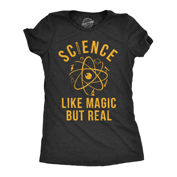 Womens Science Like Magic But Real Tshirt Funny Nerdy Teacher Tee