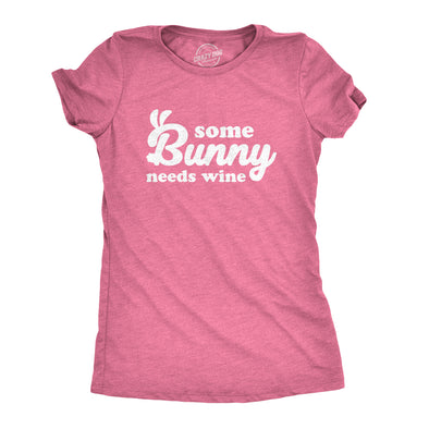 Womens Some Bunny Needs Wine T Shirt Cute Easter Faith Sarcastic Girls Tee