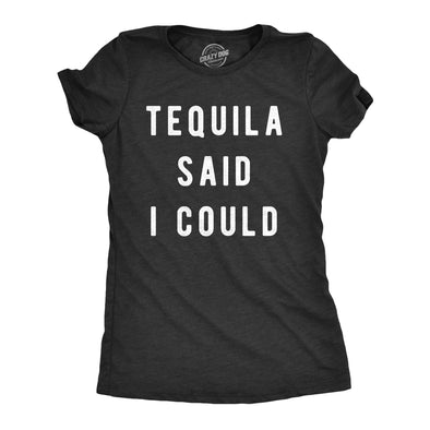 Womens Tequila Said I Could Tshirt Funny Drinking Cinco De Mayo Tee