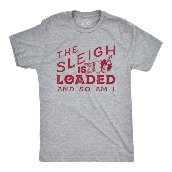 The Sleigh Is Loaded And So Am I Men's Tshirt