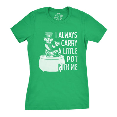 Womens I Always Carry A Little Pot With Me T Shirt Funny Saint Patricks Day Tee