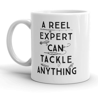 A Reel Expert Can Tackle Anything Mug Funny Fishing Coffee Cup - 11oz
