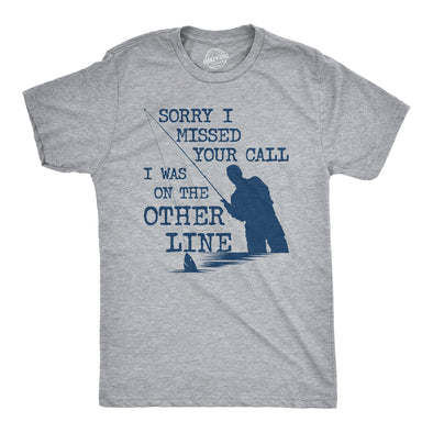 Sorry I Missed Your Call I Was On The Other Line Men's Tshirt