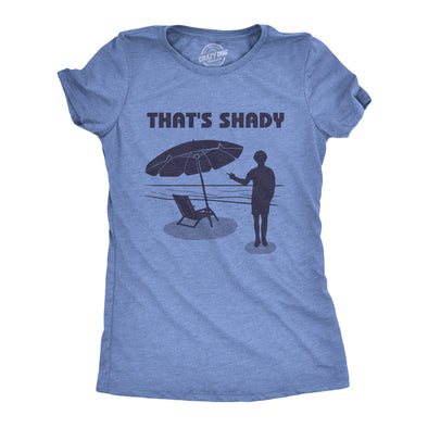 Womens That's Shady Tshirt Funny Beach Vacation Umbrella Tee