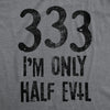 333 I'm Only Half Evil Men's Tshirt