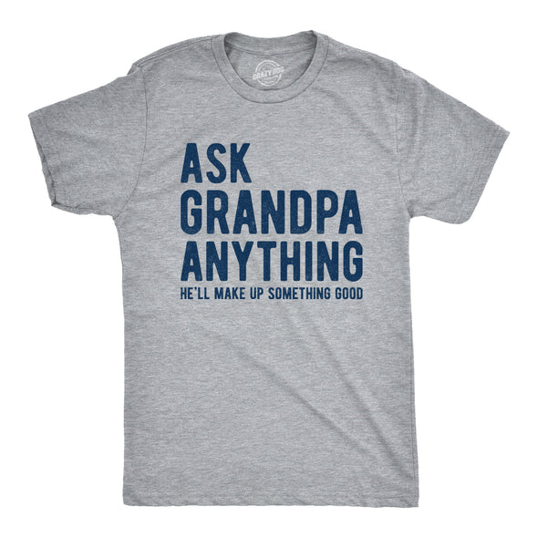 Ask Grandpa He'll Make Up Something Good Men's Tshirt
