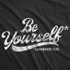 Be Yourself Somewhere Else Men's Tshirt