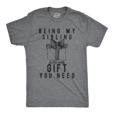 Mens Being My Sibling Is The Only Gift You Need Tshirt Funny Present Christmas Graphic Tee