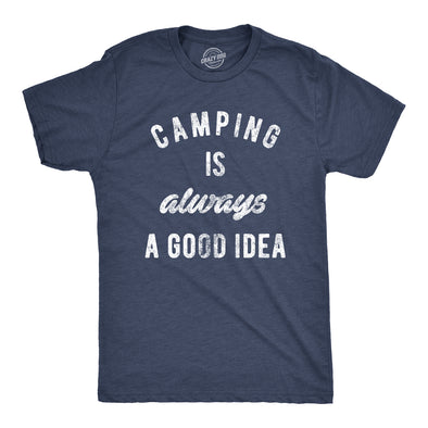 Camping Is Always A Good Idea Men's Tshirt