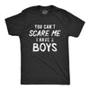 You Can't Scare Me I Have Three Boys Men's Tshirt