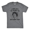 Mens Looks Like The Colonies Are Quite Rowdy Today Tshirt Funny USA Queen Protest Tee