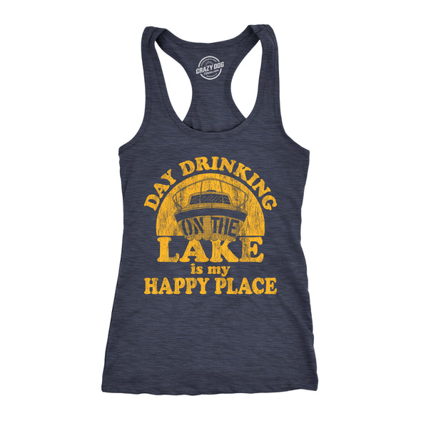 Womens Fitness Tank Day Drinking On The Lake Is My Happy Place Tanktop Funny Summer Boating Vacation Shirt