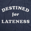 Destined For Lateness Men's Tshirt