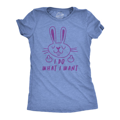 Womens I Do What I Want Tshirt Funny Eastern Bunny Middle Finger Holiday Novelty Tee