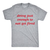 Doing Just Enough To Not Get Fired Men's Tshirt