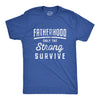 Fatherhood Only The Strong Survive Men's Tshirt