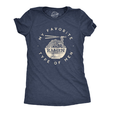 Womens My Favorite Type of Men Is Ramen T shirt Funny Dad Joke Hilarious Sarcasm