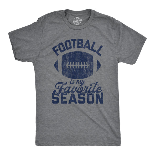 Mens Football Is My Favorite Season Tshirt Funny Big Game Sunday Graphic Novelty Tee