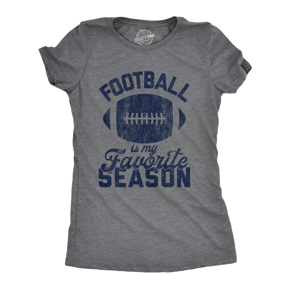 Womens Football Is My Favorite Season Tshirt Funny Big Game Sunday Graphic Novelty Tee