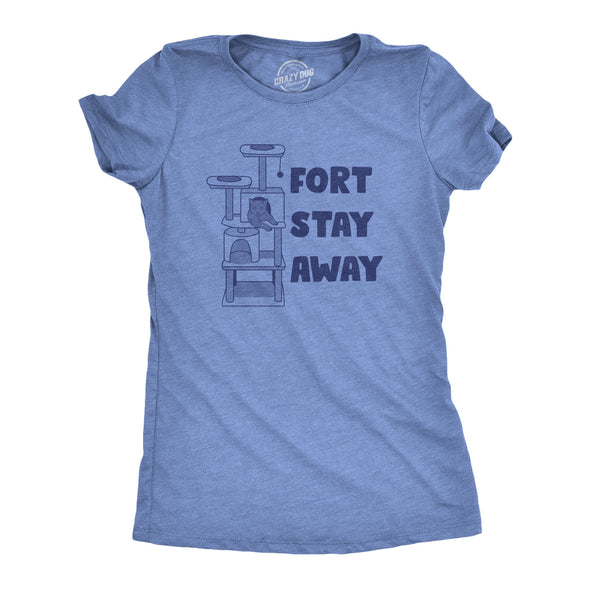 Womens Fort Stay Away Tshirt Funny Pet Cat Kitty Animal Lover Novelty Tee