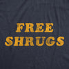 Mens Free Shrugs Tshirt Funny Introvert Hugs Sarcastic Novelty Graphic Tee
