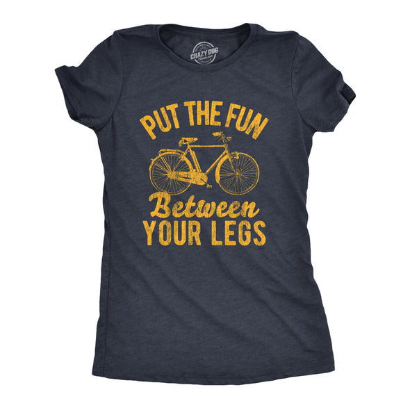 Womens Put The Fun Between Your Legs Tshirt Funny Bicycle Biking Cruiser Novelty Tee