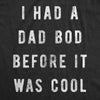I Had A Dad Bod Before It Was Cool Men's Tshirt