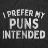 Mens I Prefer My Puns Intended Tshirt Funny Joke Novelty Graphic Tee