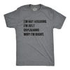 I'm Not Arguing Men's Tshirt