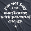 Mens I'm Not Lazy I'm Overflowing With Potential Energy Tshirt Funny Science Nerdy Graphic Tee