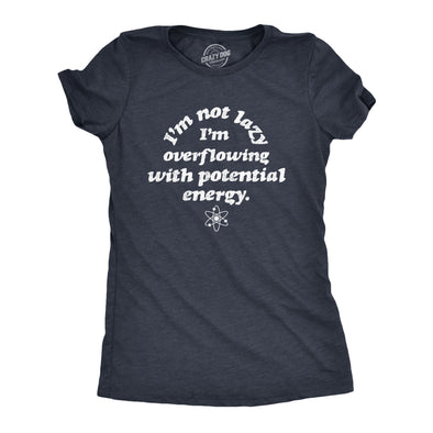 Womens I'm Not Lazy I'm Overflowing With Potential Energy Tshirt Funny Science Nerdy Graphic Tee