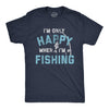 I'm Only Happy When I'm Fishing Men's Tshirt