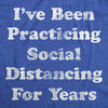 Coronavirus I've Been Social Distancing For Years Quarantine COVID-19 Men's Tshirt