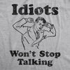 Idiots Won't Stop Talking Men's Tshirt