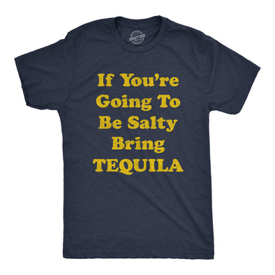 If You're Going To Be Salty Bring Tequila Men's Tshirt