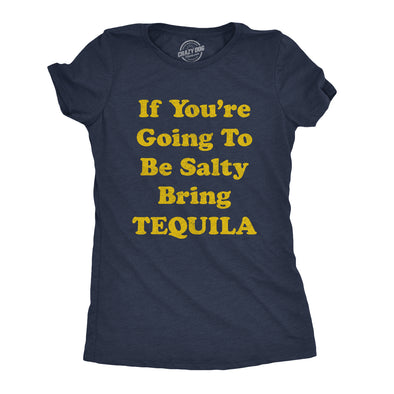 Womens If You're Going To Be Salty Bring Tequila Tshirt Funny Cinco De Mayo Shots Tee