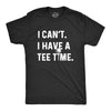 I Can't I Have A Tee Time Men's Tshirt