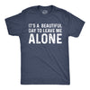 It's A Beautiful Day To Leave Me Alone Men's Tshirt